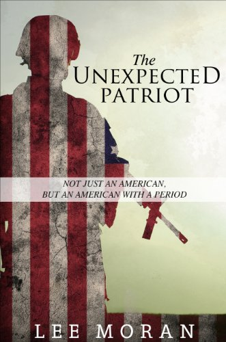 The Unexpected Patriot: Not Just an American, But an American with a Period: Moran, Lee