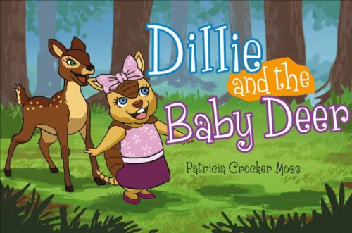 Dillie and the Baby Deer: Moss, Patricia Crocker