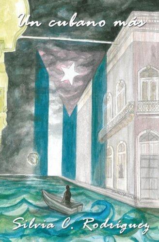 Un cubano más (Spanish Edition): Rodríguez, Silvia C