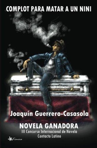 Complot Para Matar a Un Nini (Paperback): Joaquin Guerrero-Casasola