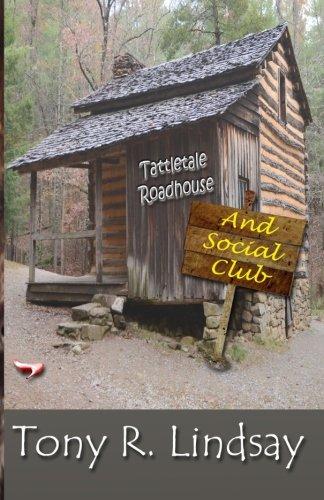 Tattletale Roadhouse and Social Club: Lindsay, Tony R.