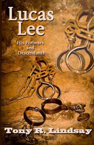 Lucas Lee, His Forebears and Descendants: Lindsay, Tony R.