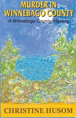 9781630662295: Murder in Winnebago County