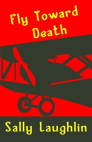 9781630663858: Fly Toward Death