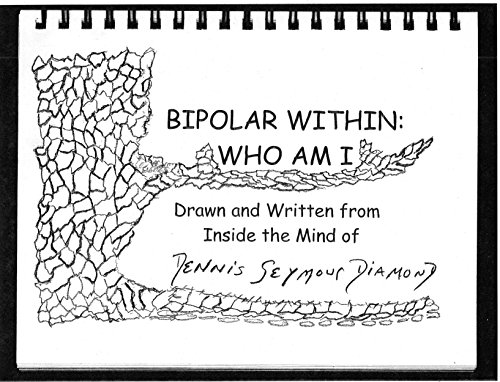 9781630686987: Bipolar Within Who Am I Drawn and Written From Inside the Mind