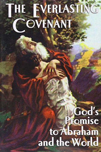 9781630689063: The Everlasting Covenant: God's Promise to Abraham and the World
