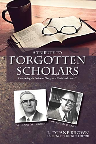 A Tribute to Forgotten Scholars (Paperback): L Duane Brown,