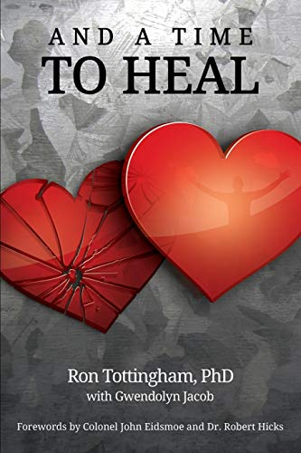 And A Time To Heal: Ronald L. Tottingham