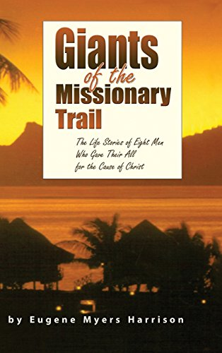 GIANTS OF THE MISSIONARY TRAIL: Harrison, Eugene Myers