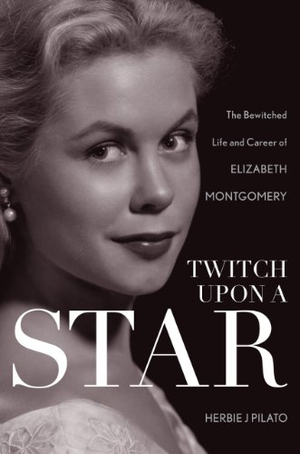 9781630760250: Twitch Upon a Star: The Bewitched Life and Career of Elizabeth Montgomery