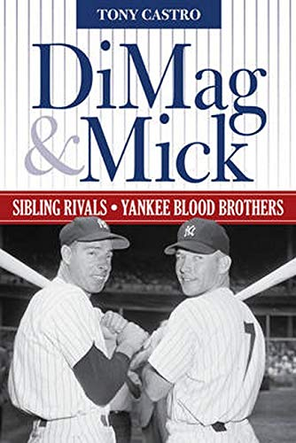 9781630761240: DiMag & Mick: Sibling Rivals, Yankee Blood Brothers