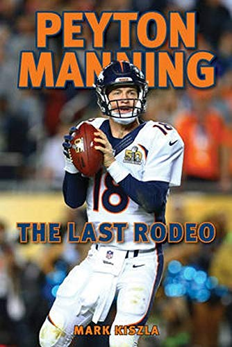 9781630762841: Peyton Manning: The Last Rodeo