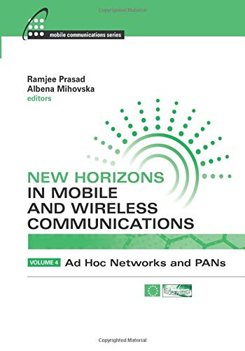 9781630811938: New Horizons in Mobile and Wireless Communications, Volume 4: Ad Hoc Networks and PANs