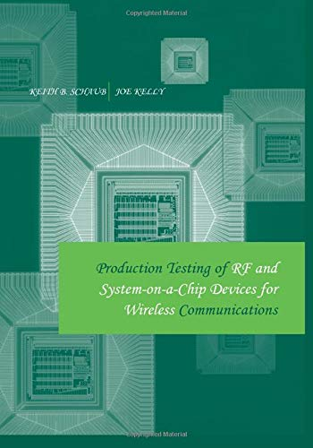 9781630812065: Production Testing of Rf and System-on-a-Chip Devices for Wireless Communications