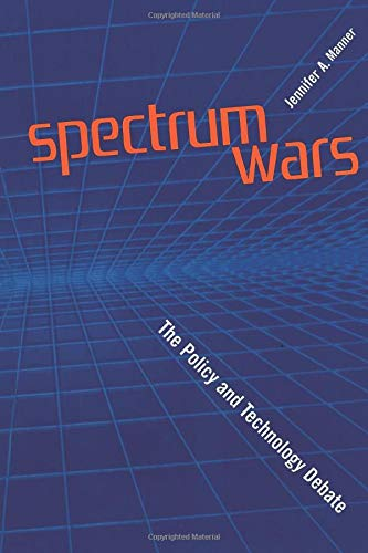 9781630812157: Spectrums Wars: The Policy and Technology Debate