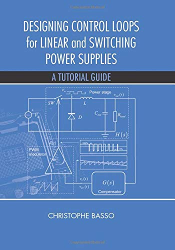 9781630812379: Designing Control Loops for Linear and Switching Power Supplies: A Tutorial Guide