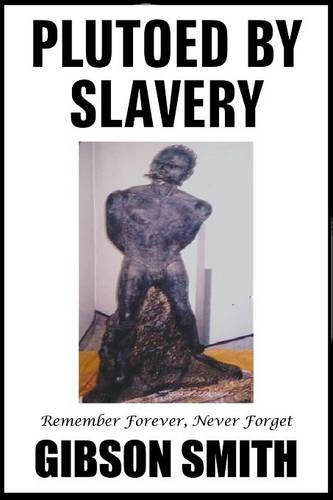 Plutoed by Slavery: Gibson Smith