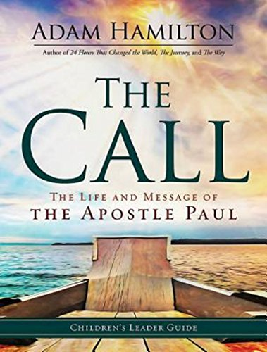 The Call - Children's Leader Guide: The Life and Message of the Apostle Paul: Hamilton, Adam