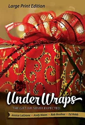 9781630882969: Under Wraps [Large Print]: The Gift We Never Expected (Under Wraps Advent series)