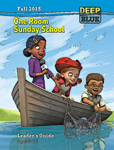 Deep Blue One Room Sunday School Leader Guide Fall 2015: Ages 3-12: Abingdon Press