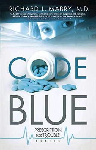 9781630888091: Code Blue: Prescription for Trouble Series #1