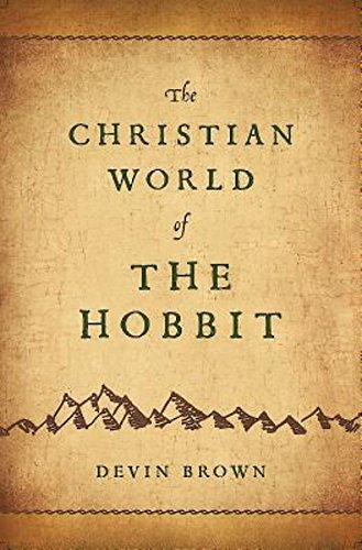 The Christian World of The Hobbit: Devin Brown