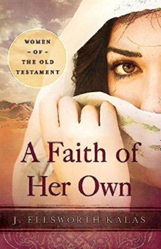 9781630888220: A Faith of Her Own: Women of the Old Testament
