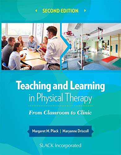 9781630910686: Teaching and Learning in Physical Therapy: From Classroom to Clinic