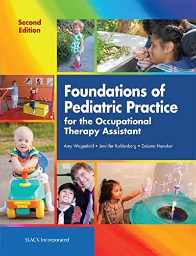 Foundations Of Pediatric Practice For The Occupational: Wagenfeld, Amy/ Kaldenberg,
