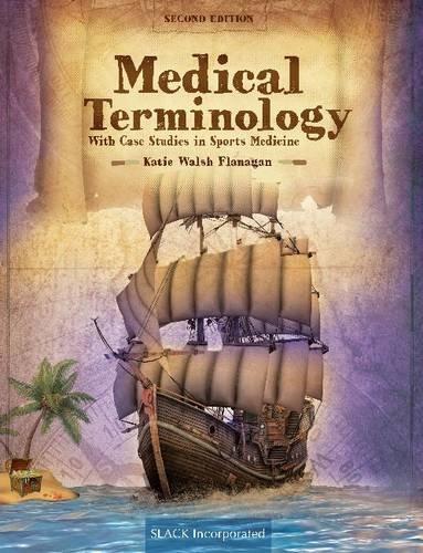 Medical Terminology With Case Studies in Sports: Walsh Flanagan EdD
