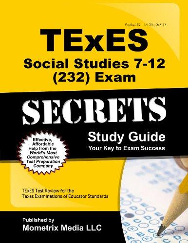 TExES Social Studies 7-12 (232) Secrets Study Guide: Texes Exam Secrets Test Prep Team
