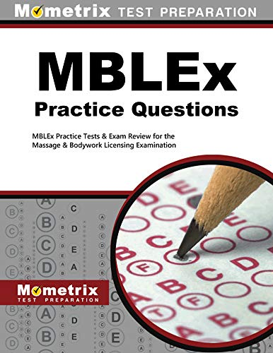 MBLEx Practice Questions: MBLEx Practice Tests Exam Review for the Massage Bodywork Licensing ...