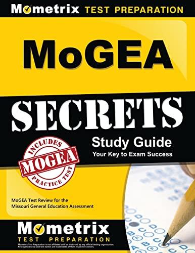9781630940133: MoGEA Secrets Study Guide: MoGEA Test Review for the Missouri General Education Assessment (Mometrix Secrets Study Guides)