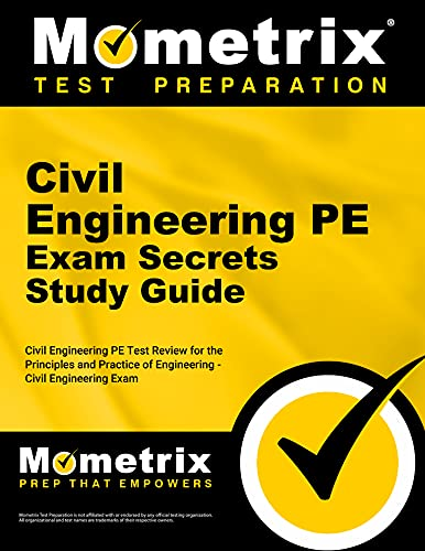 Civil Engineering PE Exam Secrets Study Guide: Civil Engineering Pe Test Review for the Principles ...
