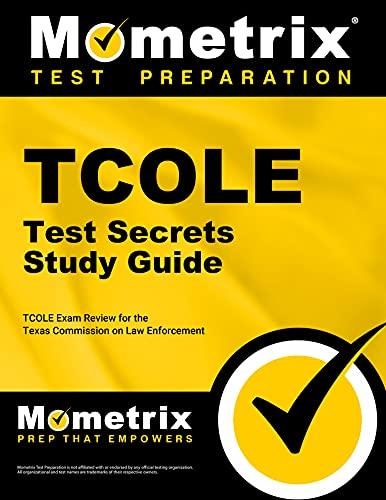 9781630940508: TCOLE Test Secrets Study Guide: TCOLE Exam Review for the Texas Commission on Law Enforcement (Mometrix Secrets Study Guides)