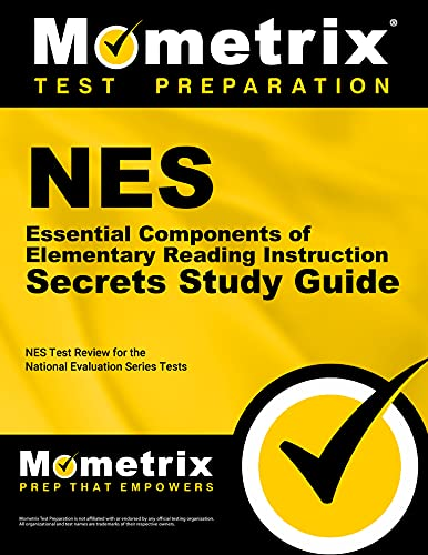 Nes Essential Components of Elementary Reading Instruction: Nes Exam Secrets