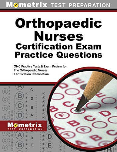 9781630942410: Orthopaedic Nurses Certification Exam Practice Questions: ONC Practice Tests & Exam Review for the Orthopaedic Nurses Certification Examination (Mometrix Test Preparation)