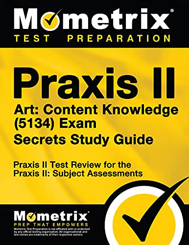 9781630942441: Praxis II Art: Content Knowledge (5134) Exam Secrets Study Guide: Praxis II Test Review for the Praxis II: Subject Assessments (Mometrix Secrets Study Guides)