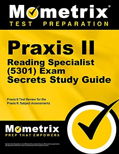 Praxis II Reading Specialist (5301) Exam Secrets: Mometrix Media LLC
