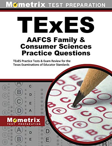 TExES AAFCS Family & Consumer Sciences Practice Questions: TExES Practice Tests & Exam ...