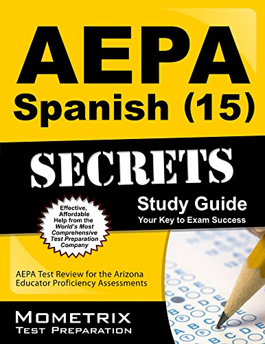 9781630942847: AEPA Spanish (15) Secrets Study Guide: AEPA Test Review for the Arizona Educator Proficiency Assessments