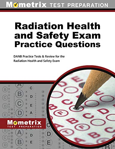 9781630942939: Radiation Health and Safety Exam Practice Questions: DANB Practice Tests & Review for the Radiation Health and Safety Exam