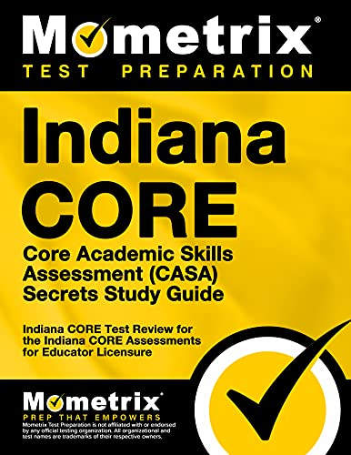 9781630943035: Indiana CORE Core Academic Skills Assessment (CASA) Secrets Study Guide: Indiana CORE Test Review for the Indiana CORE Assessments for Educator Licensure