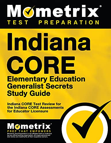9781630943134: Indiana CORE Elementary Education Generalist Secrets Study Guide: Indiana CORE Test Review for the Indiana CORE Assessments for Educator Licensure