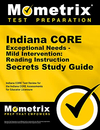9781630943271: Indiana CORE Exceptional Needs - Mild Intervention: Reading Instruction Secrets Study Guide: Indiana CORE Test Review for the Indiana CORE Assessments for Educator Licensure