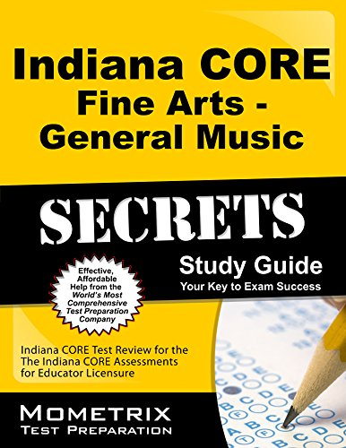 9781630943318: Indiana CORE Fine Arts - General Music Secrets Study Guide: Indiana CORE Test Review for the Indiana CORE Assessments for Educator Licensure