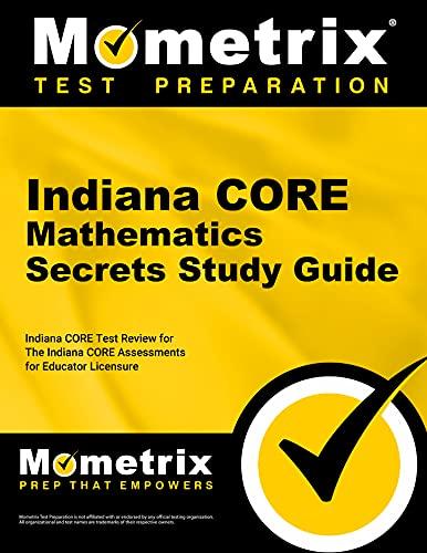 9781630943417: Indiana CORE Mathematics Secrets Study Guide: Indiana CORE Test Review for the Indiana CORE Assessments for Educator Licensure