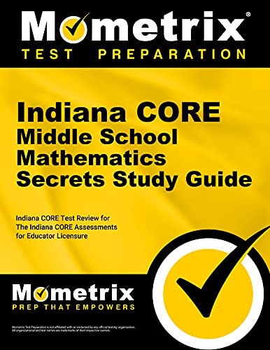 9781630943431: Indiana CORE Middle School Mathematics Secrets Study Guide: Indiana CORE Test Review for the Indiana CORE Assessments for Educator Licensure