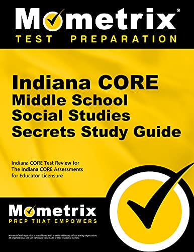 9781630943479: Indiana CORE Middle School Social Studies Secrets Study Guide: Indiana CORE Test Review for the Indiana CORE Assessments for Educator Licensure