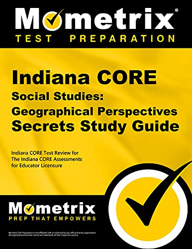 9781630943677: Indiana CORE Social Studies - Geographical Perspectives Secrets Study Guide: Indiana CORE Test Review for the Indiana CORE Assessments for Educator Licensure